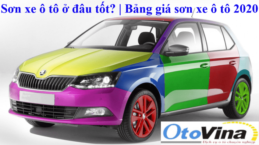 Sơn xe ô tô ở đâu tốt? | Bảng giá sơn xe ô tô 2020